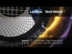 Lenovo Tech World 2016 – Live from San Francisco (June 9th)